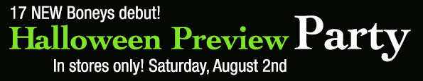 Halloween Preview Party - Saturday, August 2